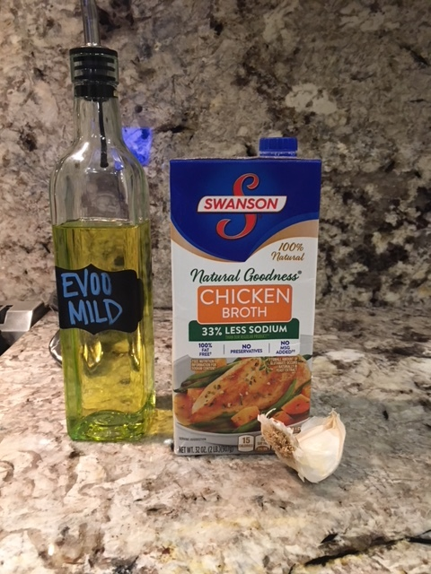 Extra Virgin Olive Oil, Low Sodium Chicken Broth and Fresh Garlic (3 cloves)